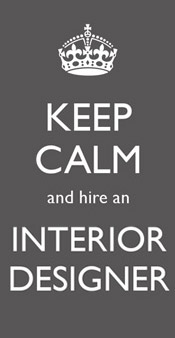 Keep Calm and hire an Interior Designer